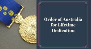 Order of Australia for Lifetime Dedication!